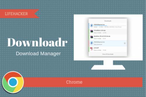 Расширение Downloadr для удобной загрузки файлов в Chrome
